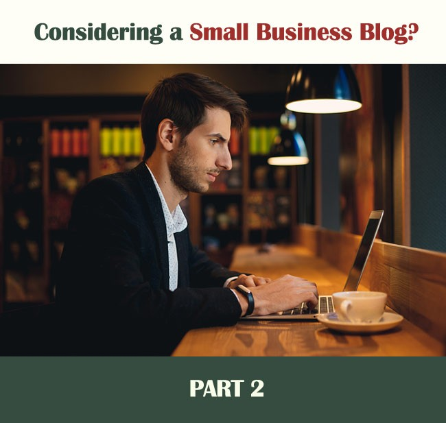 Considering a small business blog - part 2