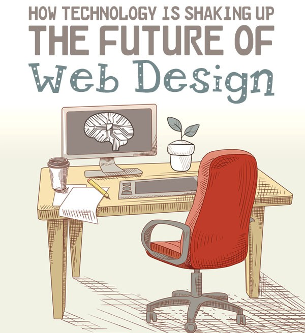 How technology is shaking up the future of web design.