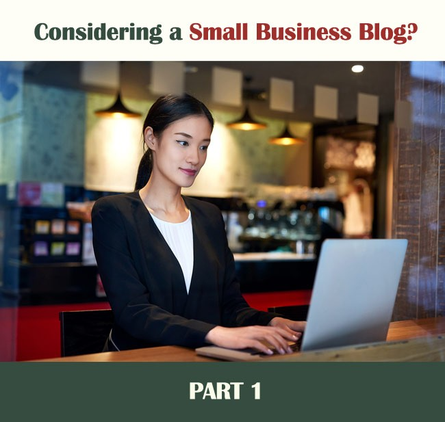 Considering a Small Business Blog - Part 1