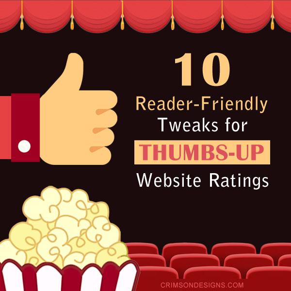 10 Reader-Friendly Tweaks for Thumbs-Up Website Ratings