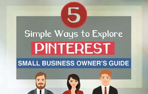 Explore Pinterest - Small Business Owner's Guide