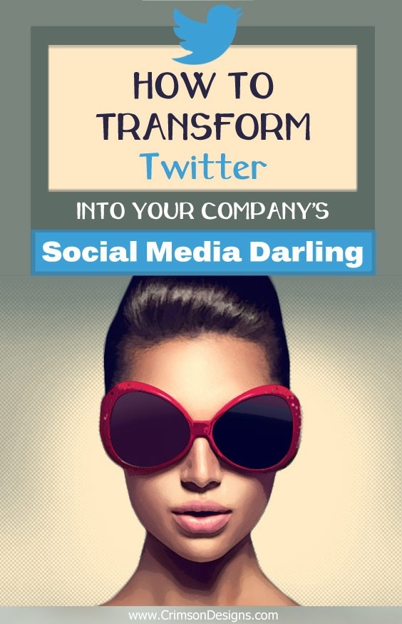 Transform Twitter into your Company's Social Media Darling