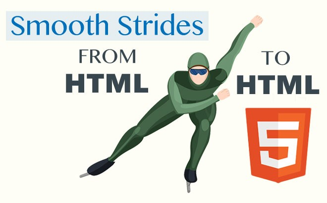 Smooth Strides from HTML to HTML5