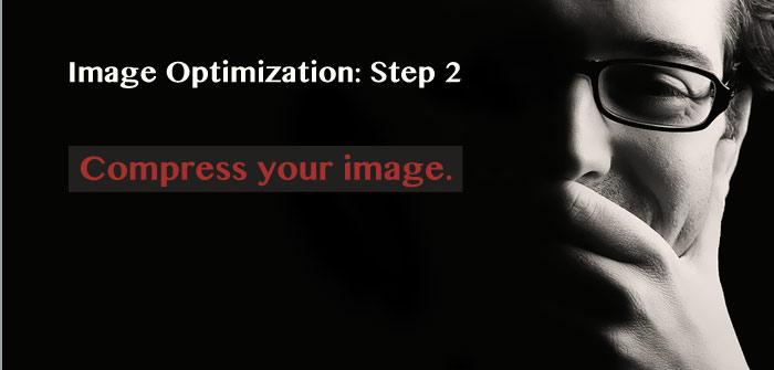 Image Optimization: Step2. Compress your image.